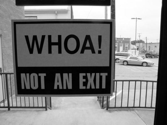 Sign: Whoa! Not an exit.